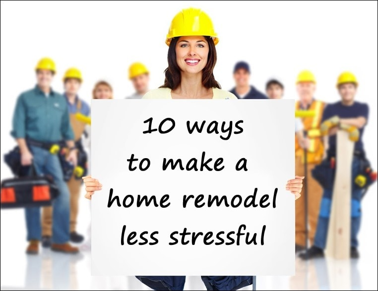 10 ways to make a home remodel less stressful. Learn more at This Mama Cooks! on a Diet