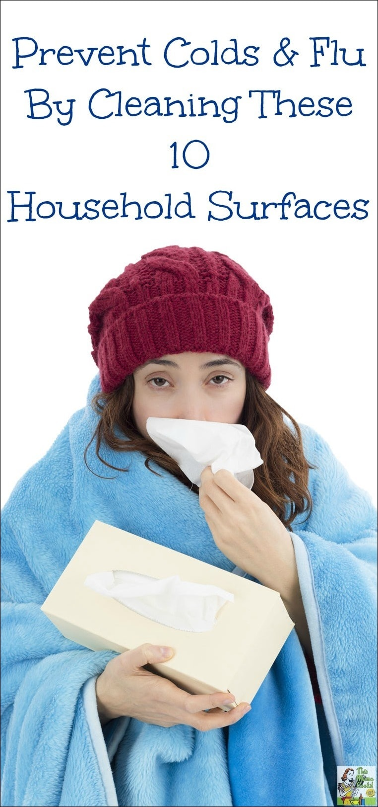 Want to know how you can help your family prevent getting colds and flu this winter. Just cleaning these 10 shared household surfaces with antibacterial wipes. Here's a list of those surfaces including some you probably never thought of! You'll have a healthier and happier family this cold and flu season!