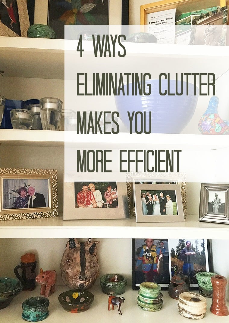 4 Ways Eliminating Clutter Makes You More Efficient