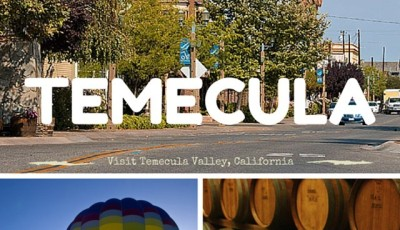 Visiting San Diego, CA? Take a day or two to visit Temecula Valley, California