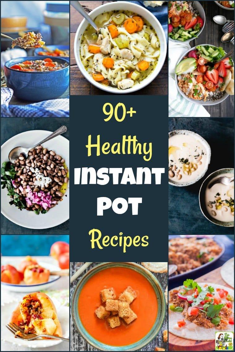 A list of 90+ Healthy Instant Pot Recipes including Instant Pot chicken and Instant Pot soup recipes. Vegan Instant Pot recipes and vegetarian Instant Pot recipes. #healthyrecipes #glutenfree #vegan #veganfood #veganrecipes #vegetarian #keto #paleo #lowcarb #instantpot #instantpotrecipes #instantpotsoup #instantpotsouprecipes #instantpotchicken #instantpotchickensoup #instantpotrecipeseasy